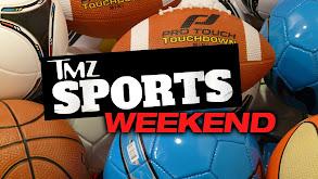 TMZ Sports Weekend thumbnail