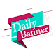 Download Daily Banner For PC Windows and Mac