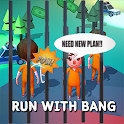 RUN WITH BANG - PRISON BREAK icon