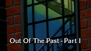 Out Of The Past Part 1