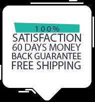 100% satisfaction: 60 days money back guarantee + free shipping!