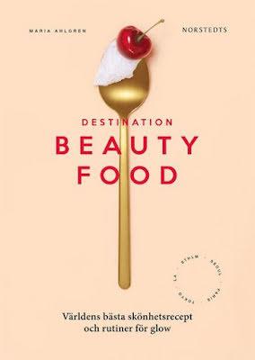 Destination Beautyfood : Världens bästa skönhetsrecept och rutiner för glow