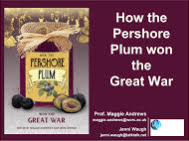 Aug 2017 Fruit Conf - Jenny Waugh - how the Pershore Plum won the great war