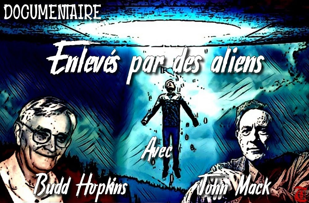 https://sites.google.com/site/projectaliensresistance/enlevement-par-des-extraterrestres-alien-abduction-case-files/documentaire-enleves-par-des-aliens