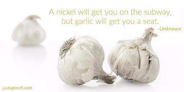 """A nickel will get you on the subway, but garlic will get you a seat."""