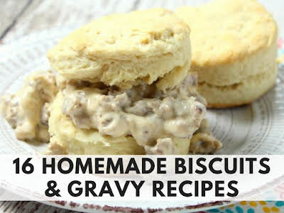 16 Homemade Biscuits and Gravy Recipes