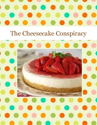 The Cheesecake Conspiracy
