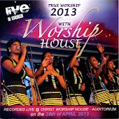 True Worship 2013: Recorded Live at the Christ Worship House Auditorium