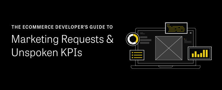 Decipher Marketing Requests and Unspoken KPIs by eCommerce Developer