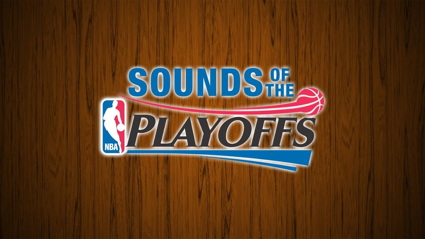 NBA Sounds of the Playoffs
