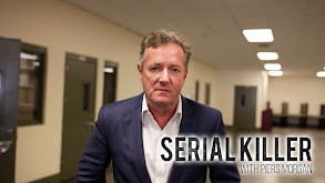 Serial Killer with Piers Morgan thumbnail