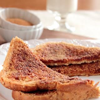 Cinnamon Sugar Toast.
