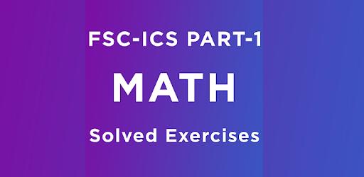 FSC ICS mathematics Part 1 Solved exercises Notes 1 0