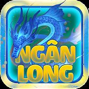 Ngan Long – Vua Ban San Tien Doi Thuong