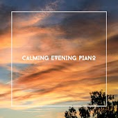 Chill Out Series - Calming Evening Piano