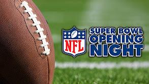 NFL Super Bowl Opening Night thumbnail