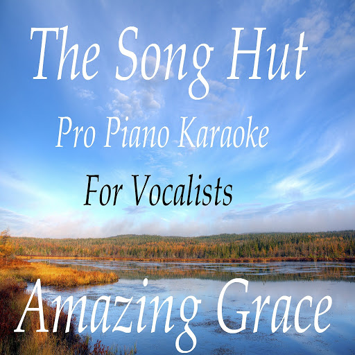 The Song Hut: Amazing Grace (Pro Piano Karaoke For Vocalists