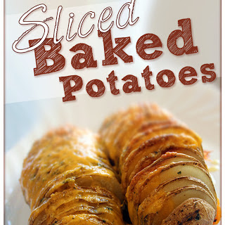 Sliced Baked Potatoes.