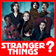 Guess The Stranger Things Quiz Trivia (game)