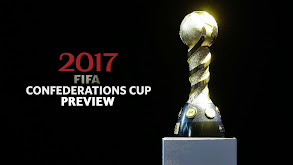 2017 FIFA Confederations Cup Preview thumbnail