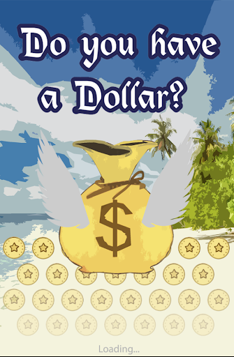 Do You Have a Dollar? 1.0 androidappsheaven.com 1