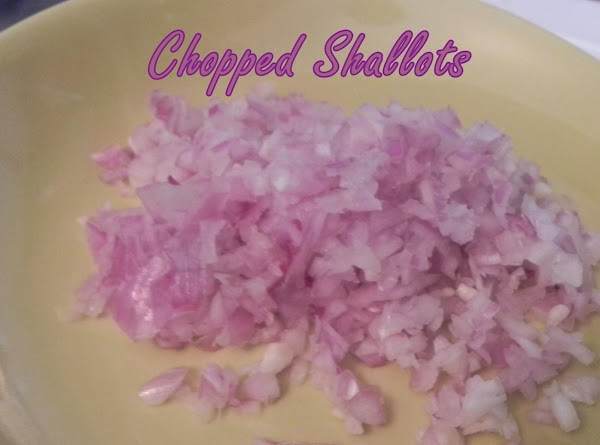Mince up your shallots.