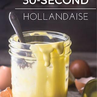 30 Second Hollandaise Sauce.
