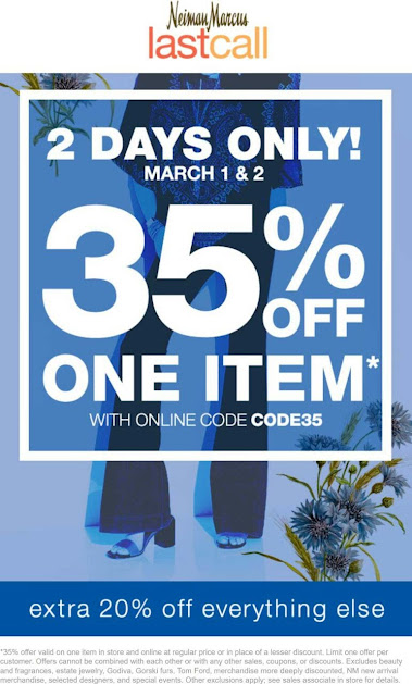 7d02b3624 Extra 20% off at Neiman Marcus Last Call, or 35% off a single item online  via promo code CODE35 (03/02/2017)