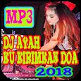 DJ Ayah Kurimkan Doa Remix 2018