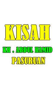 Kisah Biografi KH Abdul Hamid Pasuruan Jawa Timur for PC-Windows 7,8,10 and Mac apk screenshot 1