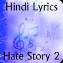 Lyrics of Hate Story 2 icon