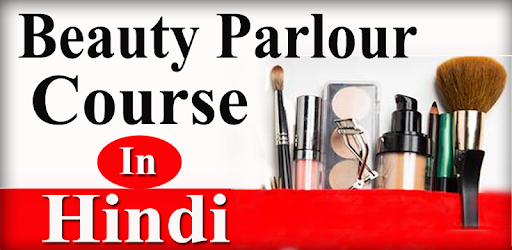 Beauty Parlour Course in HINDI Videos PARLOR SIKHE - Apps on Google Play