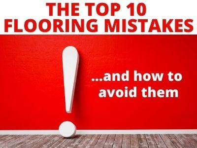 Avoid the largest flooring mistakes