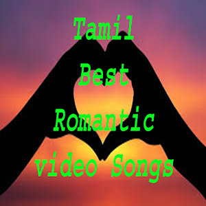 Tamil Romantic video Songs