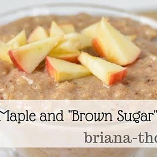 "Creamy Maple and ""Brown Sugar"" Oatmeal."