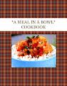 *A MEAL IN A BOWL*  COOKBOOK