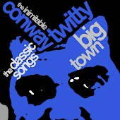 Big Town: The Classic Songs of the Inimitable Conway Twitty