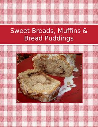 Sweet Breads, Muffins & Bread Puddings