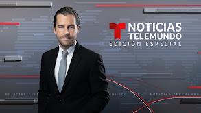 Noticias Telemundo: Edición especial thumbnail