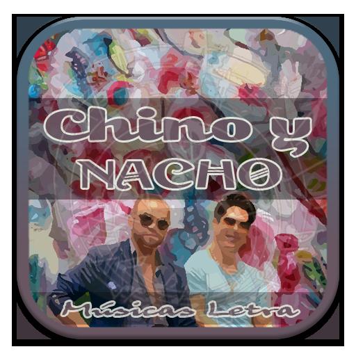 Chino y Nacho Músicas Letra