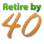 Retire by 40 old logo