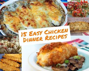 15 Easy Chicken Dinner Recipes