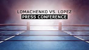 Lomachenko vs. Lopez Press Conference thumbnail
