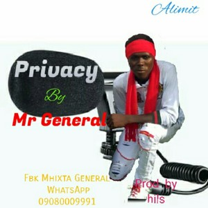 Mr General...PRIVACY.....@hilz on d beat Upload Your Music Free