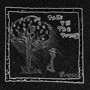 Cover Art for song Talk to the trees.