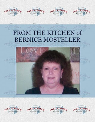 FROM THE KITCHEN of BERNICE MOSTELLER