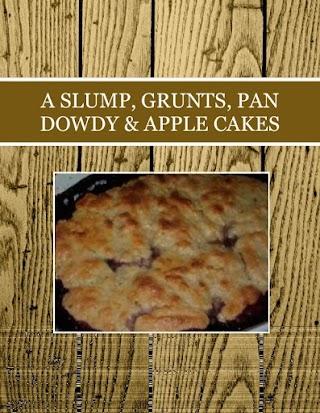 A SLUMP, GRUNTS, PAN DOWDY & APPLE CAKES