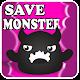 Save Monster APK