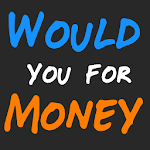 Would You For Money - Adults