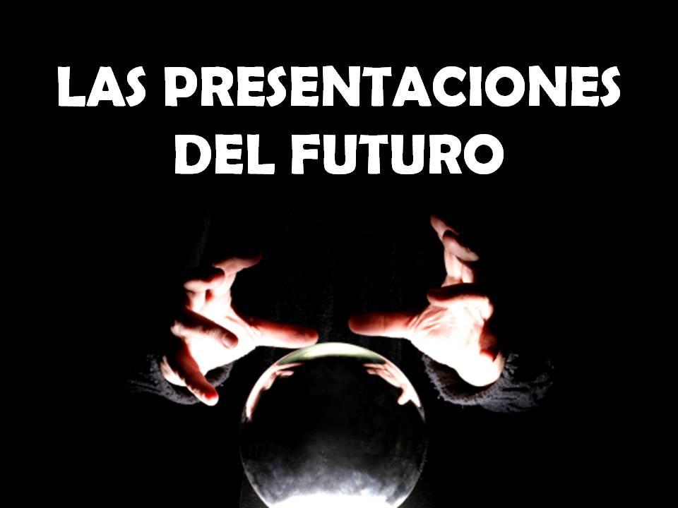 Las presentaciones del futuro